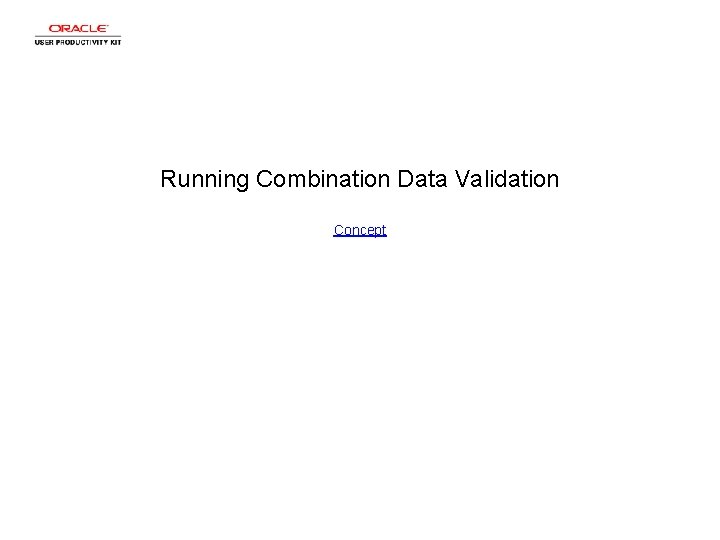 Running Combination Data Validation Concept