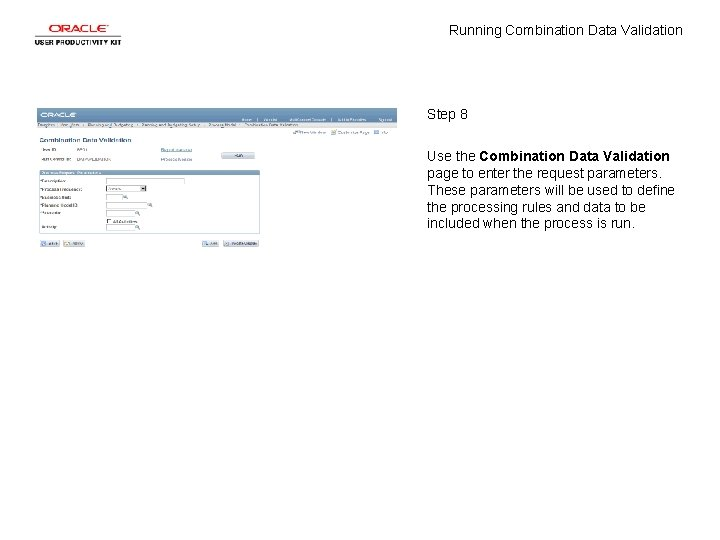 Running Combination Data Validation Step 8 Use the Combination Data Validation page to enter