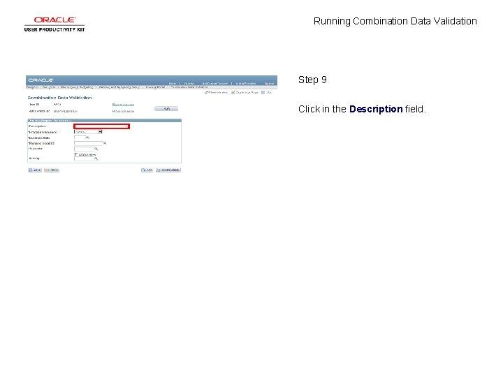 Running Combination Data Validation Step 9 Click in the Description field.