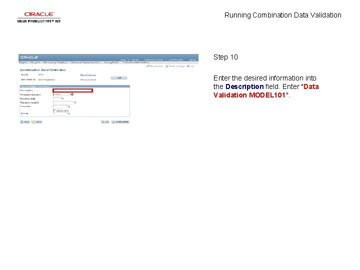 Running Combination Data Validation Step 10 Enter the desired information into the Description field.