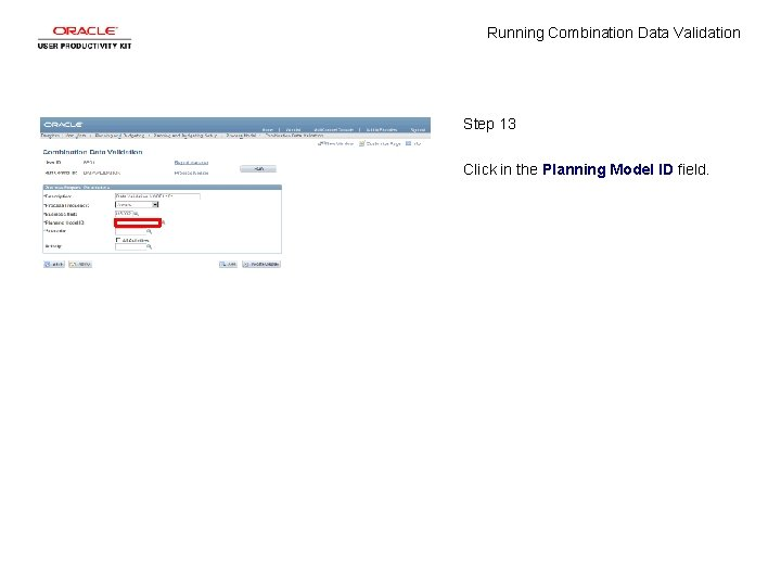 Running Combination Data Validation Step 13 Click in the Planning Model ID field.