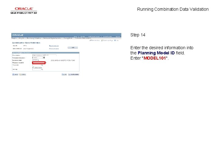 Running Combination Data Validation Step 14 Enter the desired information into the Planning Model