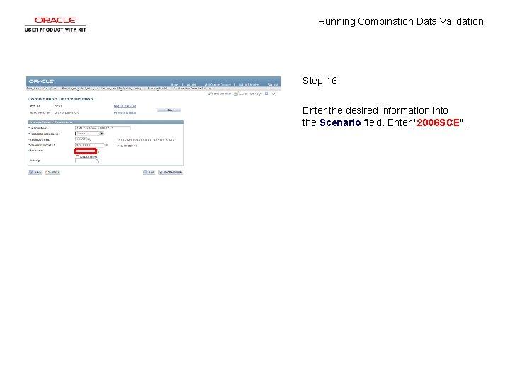Running Combination Data Validation Step 16 Enter the desired information into the Scenario field.