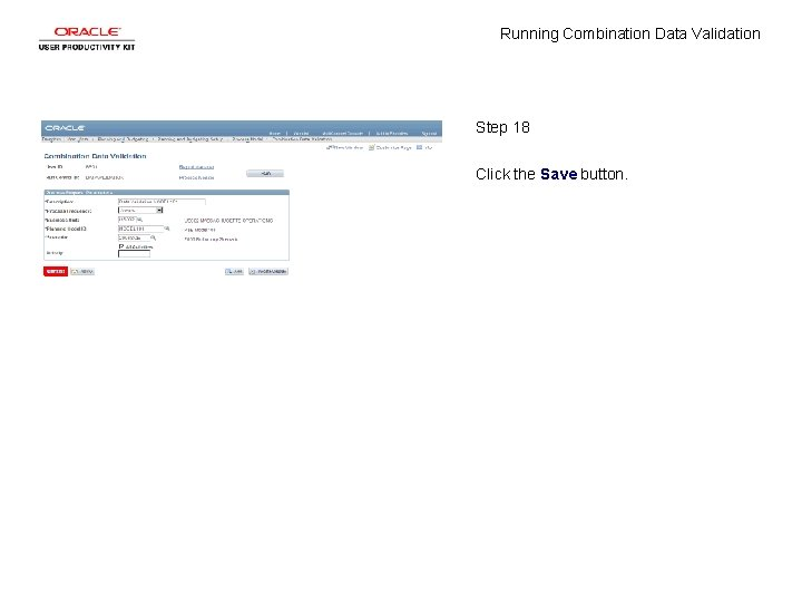 Running Combination Data Validation Step 18 Click the Save button.