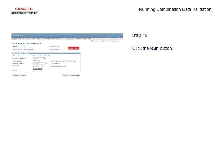 Running Combination Data Validation Step 19 Click the Run button.