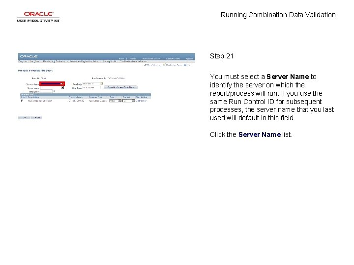 Running Combination Data Validation Step 21 You must select a Server Name to identify