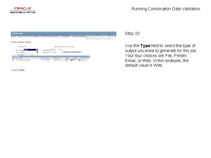 Running Combination Data Validation Step 23 Use the Type field to select the type