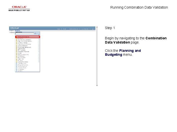 Running Combination Data Validation Step 1 Begin by navigating to the Combination Data Validation