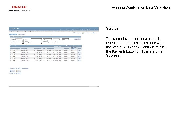 Running Combination Data Validation Step 29 The current status of the process is Queued.