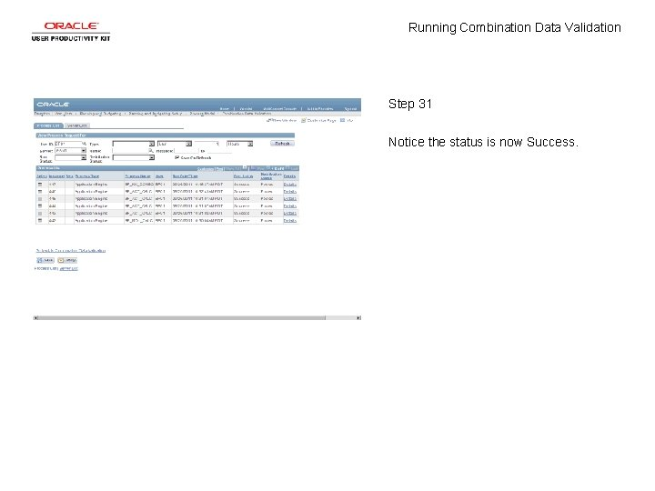 Running Combination Data Validation Step 31 Notice the status is now Success.