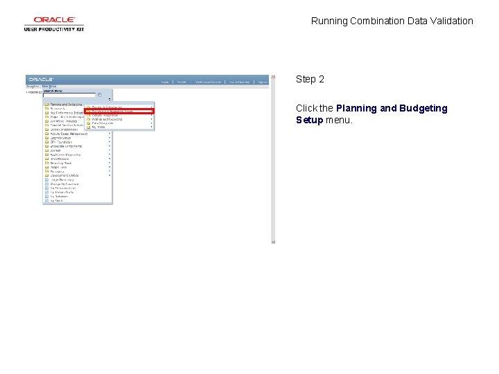 Running Combination Data Validation Step 2 Click the Planning and Budgeting Setup menu.