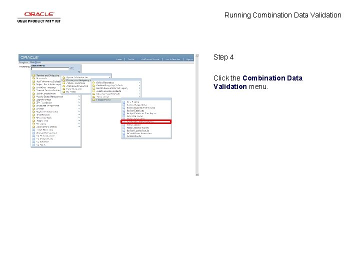Running Combination Data Validation Step 4 Click the Combination Data Validation menu.