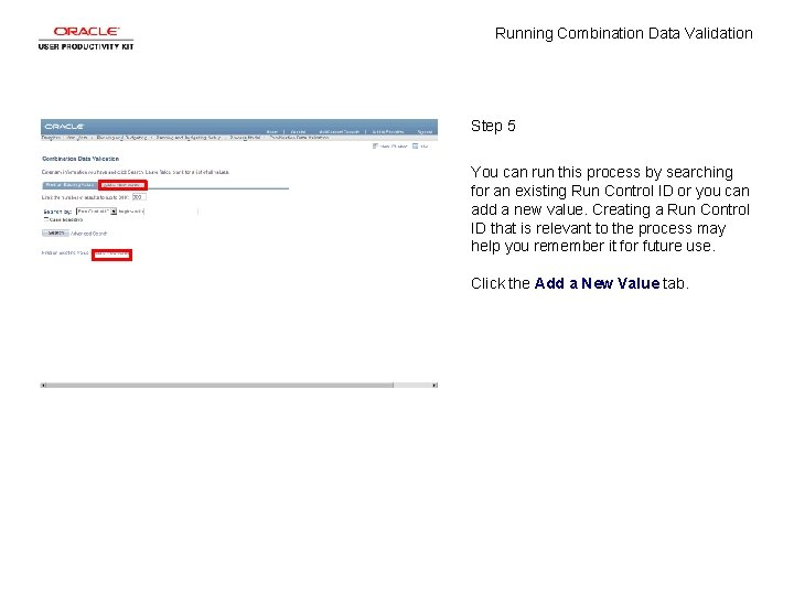 Running Combination Data Validation Step 5 You can run this process by searching for