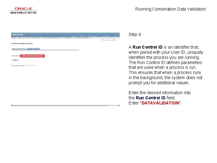 Running Combination Data Validation Step 6 A Run Control ID is an identifier that,
