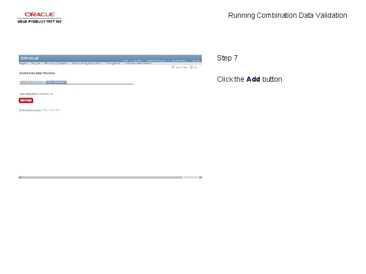Running Combination Data Validation Step 7 Click the Add button.