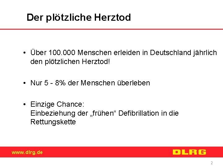 Der plötzliche Herztod • Über 100. 000 Menschen erleiden in Deutschland jährlich den plötzlichen