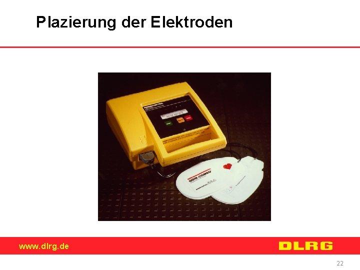Plazierung der Elektroden www. dlrg. de 22