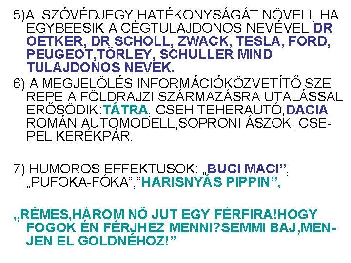 sense of humor - Hungarian translation – Linguee
