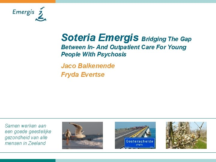 Soteria Emergis Bridging The Gap Between In- And Outpatient Care For Young People With