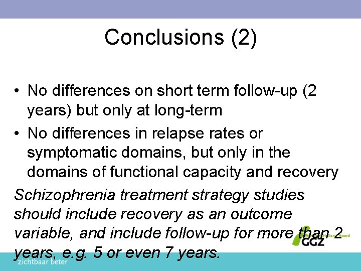 Conclusions (2) • No differences on short term follow-up (2 years) but only at
