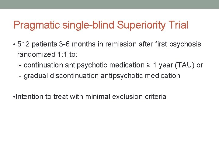 Pragmatic single-blind Superiority Trial • 512 patients 3 -6 months in remission after first