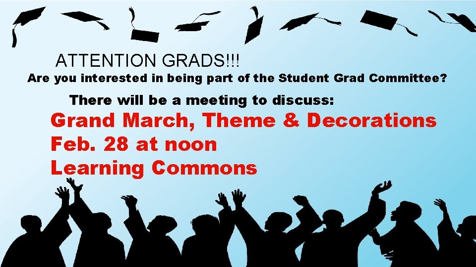 ATTENTION GRADS!!! Are you interested in being part of the Student Grad Committee? There