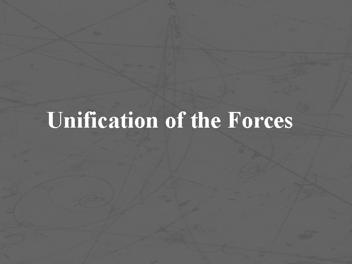 Unification of the Forces