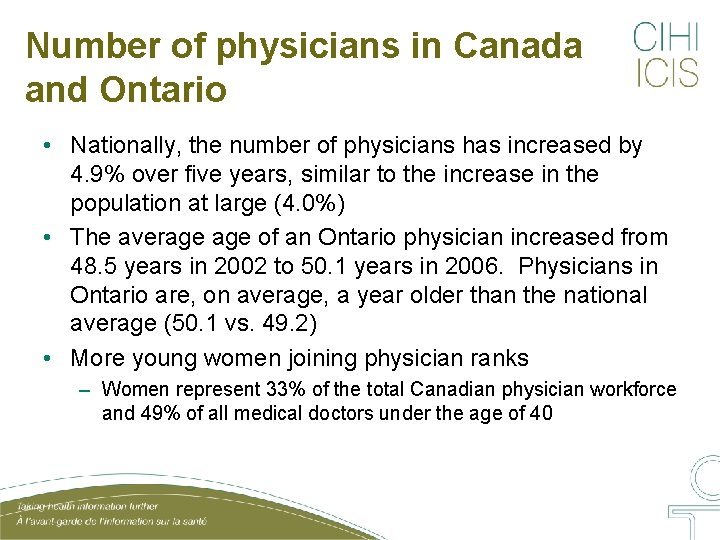 Number of physicians in Canada and Ontario • Nationally, the number of physicians has