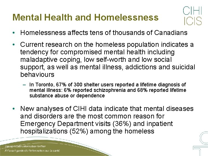 Mental Health and Homelessness • Homelessness affects tens of thousands of Canadians • Current