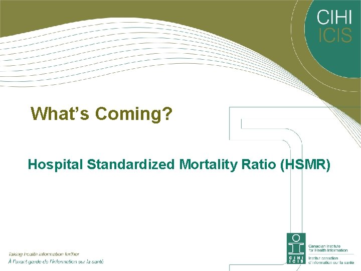 What's Coming? Hospital Standardized Mortality Ratio (HSMR)