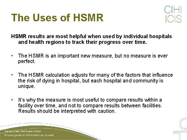 The Uses of HSMR results are most helpful when used by individual hospitals and