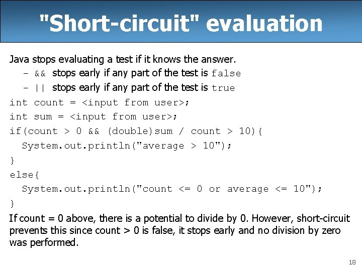 """""""Short-circuit"""" evaluation Java stops evaluating a test if it knows the answer. – &&"""