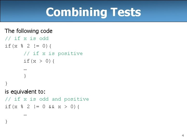Combining Tests The following code // if x is odd if(x % 2 !=