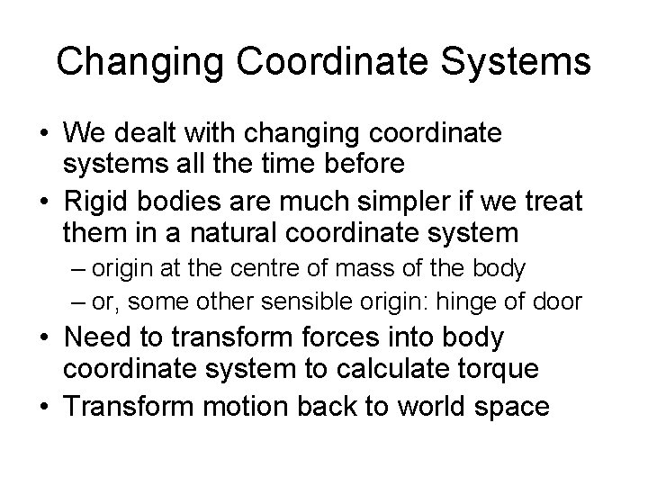 Changing Coordinate Systems • We dealt with changing coordinate systems all the time before