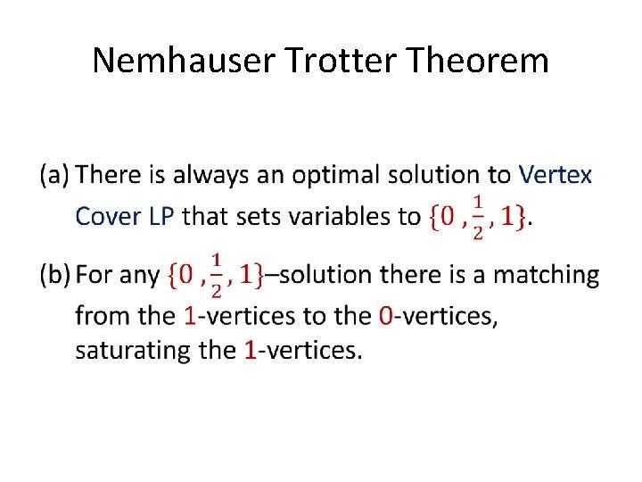Nemhauser Trotter Theorem •