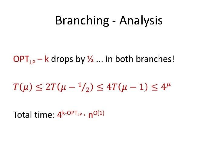 Branching - Analysis •