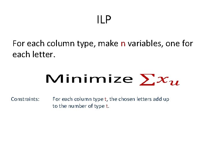 ILP For each column type, make n variables, one for each letter. Constraints: For