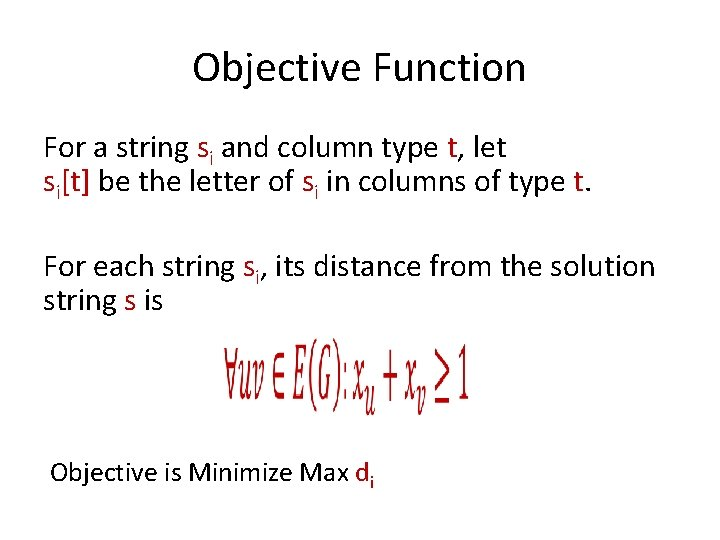 Objective Function For a string si and column type t, let si[t] be the