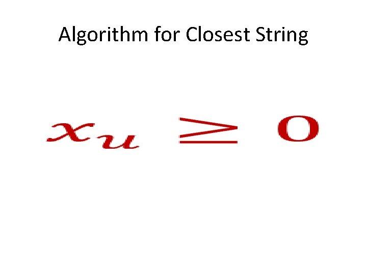Algorithm for Closest String •