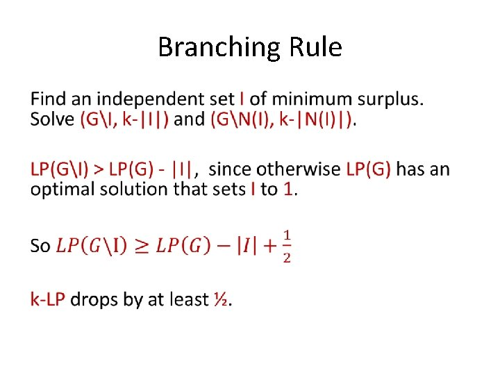 Branching Rule •