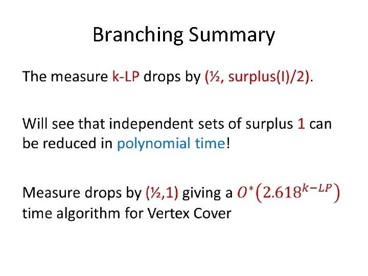 Branching Summary •