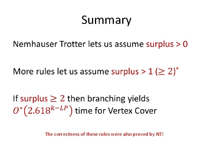 Summary • The correctness of these rules were also proved by NT!