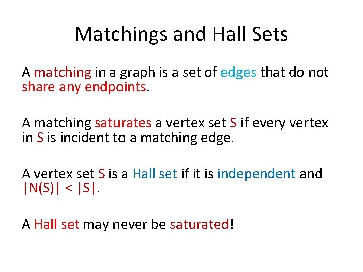 Matchings and Hall Sets A matching in a graph is a set of edges