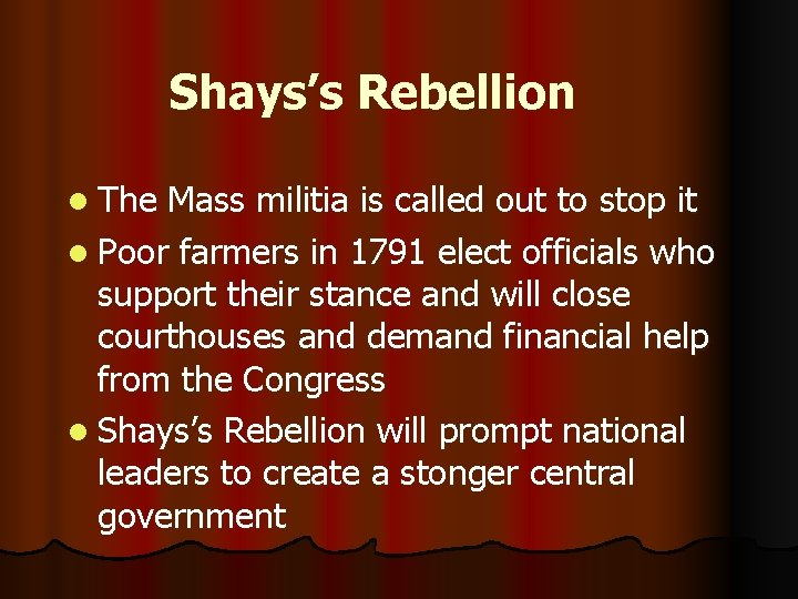 Shays's Rebellion l The Mass militia is called out to stop it l Poor