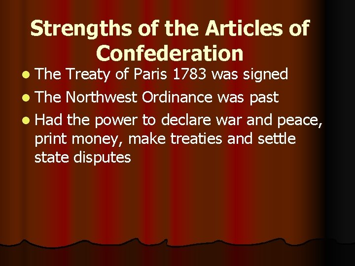 Strengths of the Articles of Confederation l The Treaty of Paris 1783 was signed