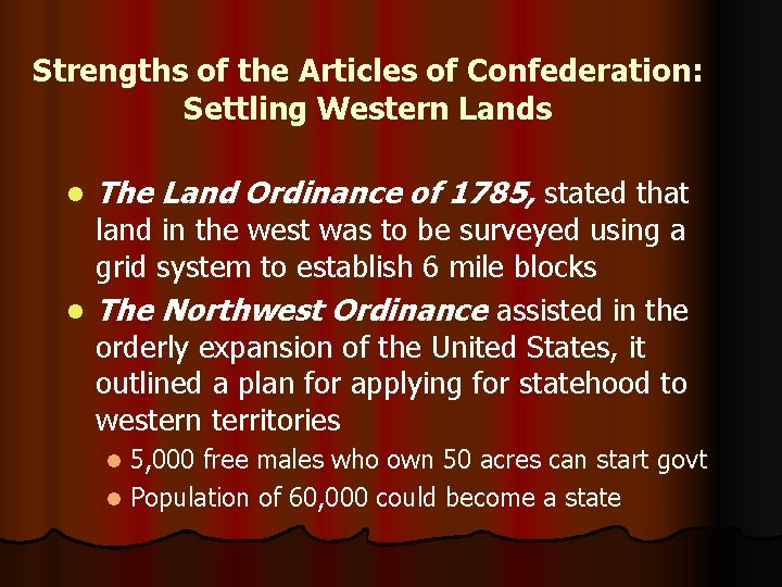 Strengths of the Articles of Confederation: Settling Western Lands l The Land Ordinance of