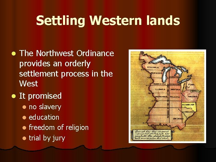 Settling Western lands The Northwest Ordinance provides an orderly settlement process in the West