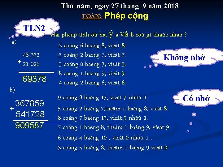 Thứ năm, ngày 27 tháng 9 năm 2018 TOÁN: TLN 2 Phép cộng Hai