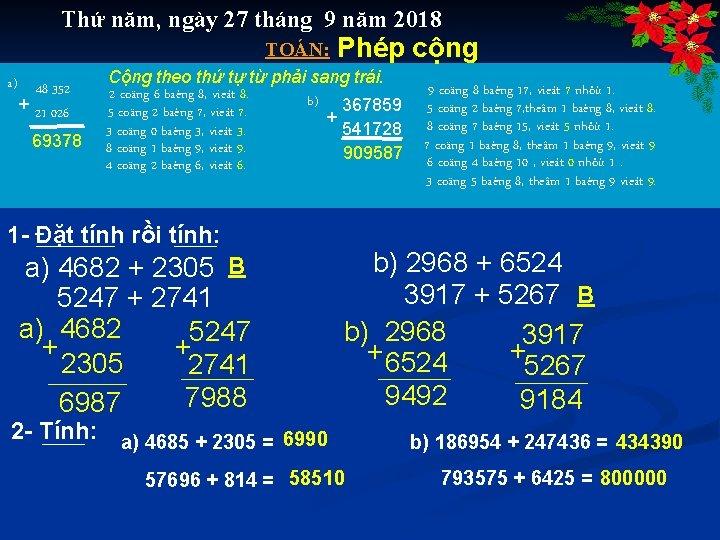 Thứ năm, ngày 27 tháng 9 năm 2018 TOÁN: a) 48 352 + 21