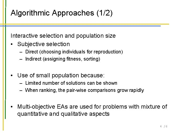 Algorithmic Approaches (1/2) Interactive selection and population size • Subjective selection – Direct (choosing